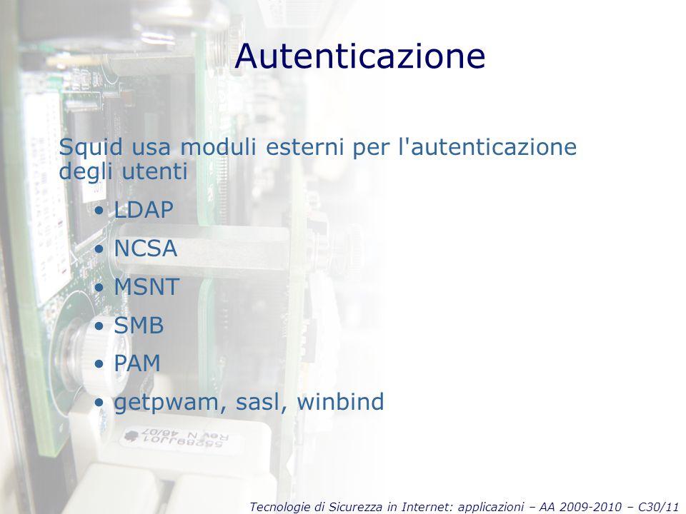 Tecnologie di Sicurezza in Internet: applicazioni – AA 2009-2010 – C30/11 Autenticazione Squid usa moduli esterni per l'autenticazione degli utenti LD