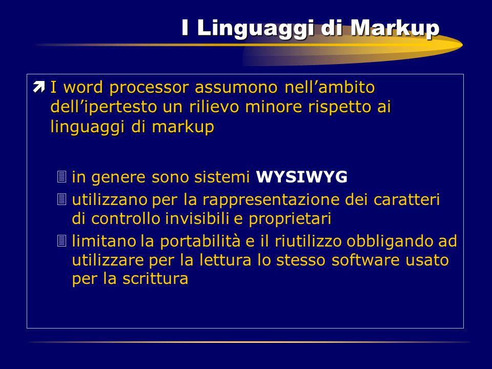 I Linguaggi di Markup ìI word processor assumono nell'ambito dell'ipertesto un rilievo minore rispetto ai linguaggi di markup 3in genere sono sistemi