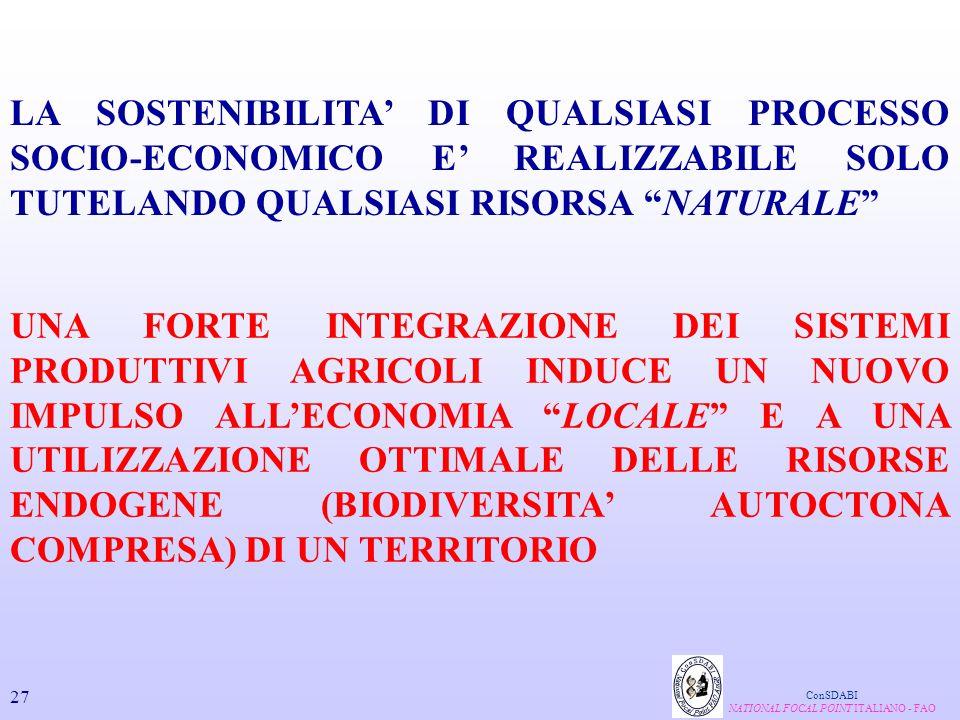 """LA SOSTENIBILITA' DI QUALSIASI PROCESSO SOCIO-ECONOMICO E' REALIZZABILE SOLO TUTELANDO QUALSIASI RISORSA """"NATURALE"""" UNA FORTE INTEGRAZIONE DEI SISTEMI"""