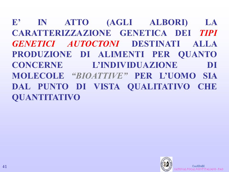 E' IN ATTO (AGLI ALBORI) LA CARATTERIZZAZIONE GENETICA DEI TIPI GENETICI AUTOCTONI DESTINATI ALLA PRODUZIONE DI ALIMENTI PER QUANTO CONCERNE L'INDIVID
