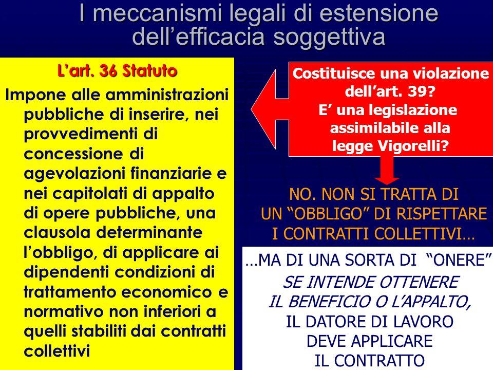 Il meccanismo fondato sulla combinazione tra art. 36 Cost e art. 2099 cod. civ. risolve il problema dell'efficacia soggettiva dei contratti collettivi
