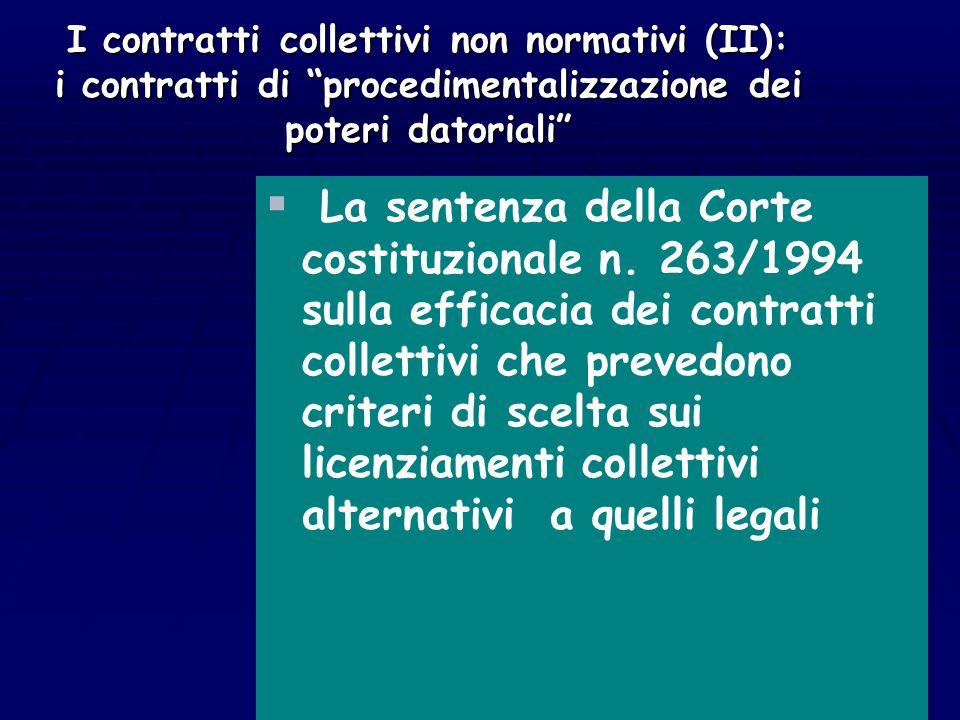 """I contratti collettivi """"non normativi"""" (I): il contratto gestionale   La funzione non è normativa: né in positivo, né in negativo   La funzione è"""