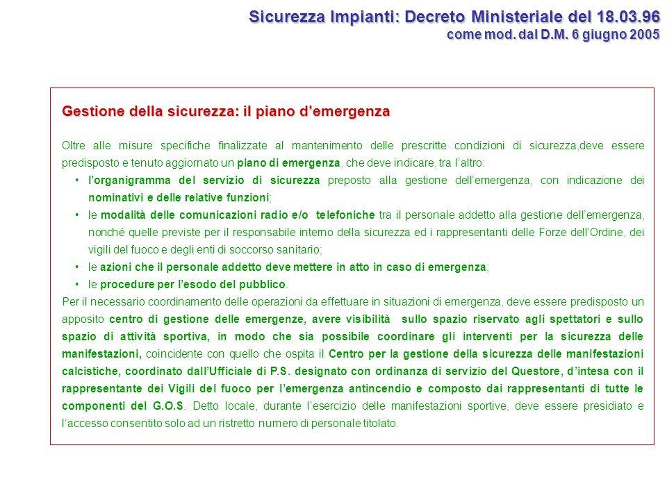 Gestione della sicurezza: il piano d'emergenza Oltre alle misure specifiche finalizzate al mantenimento delle prescritte condizioni di sicurezza,deve
