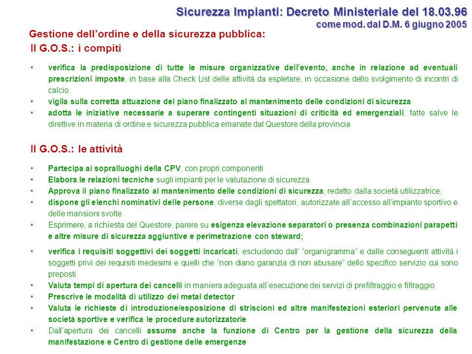 Sicurezza Impianti: Decreto Ministeriale del 18.03.96 come mod. dal D.M. 6 giugno 2005 Il G.O.S.: i compiti verifica la predisposizione di tutte le mi