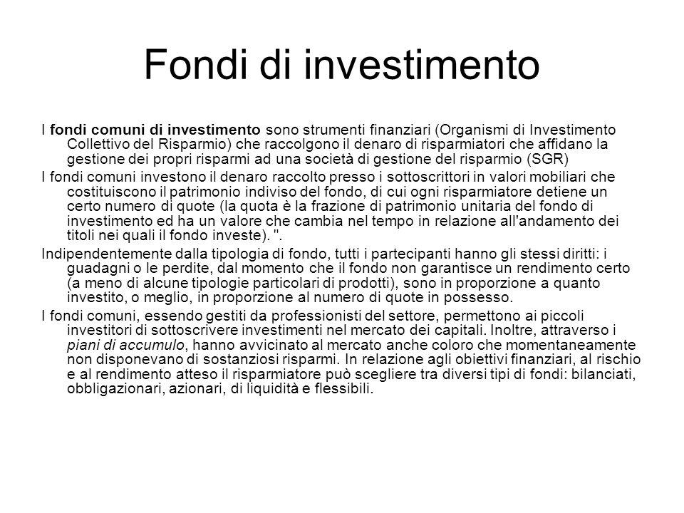 Fondi di investimento I fondi comuni di investimento sono strumenti finanziari (Organismi di Investimento Collettivo del Risparmio) che raccolgono il