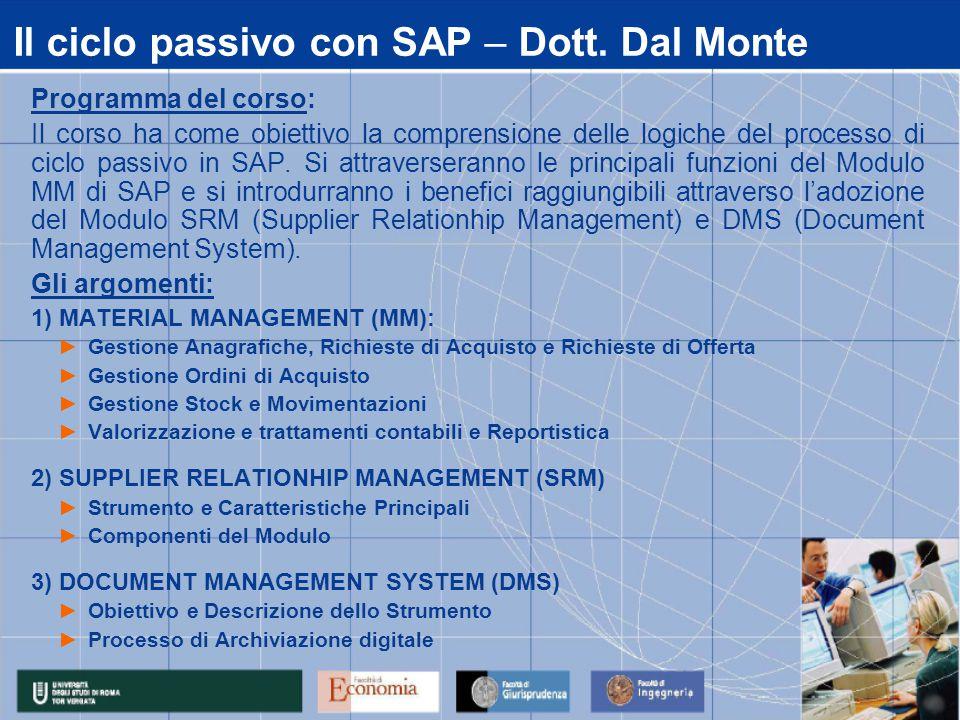 Programma del corso: Il corso ha come obiettivo la comprensione delle logiche del processo di ciclo passivo in SAP.