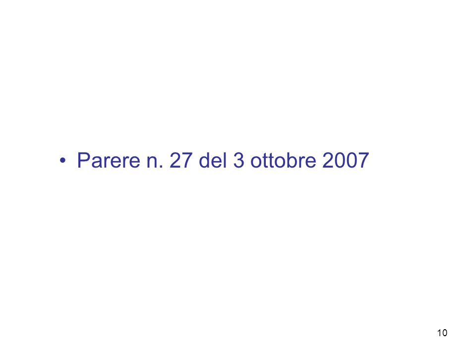 10 Parere n. 27 del 3 ottobre 2007