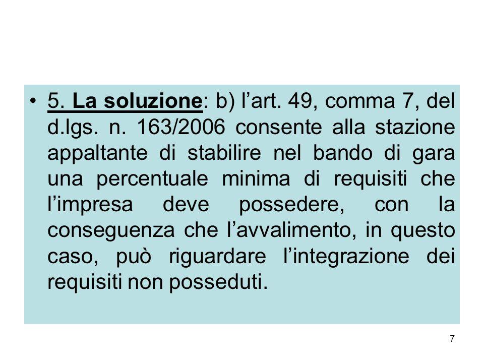 7 5. La soluzione: b) l'art. 49, comma 7, del d.lgs.