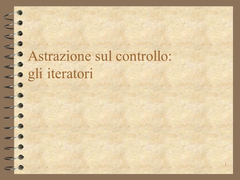 1 Astrazione sul controllo: gli iteratori