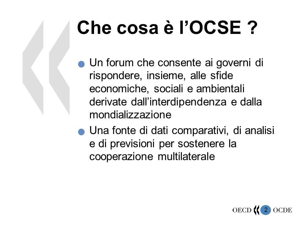 2 Che cosa è l'OCSE ? Un forum che consente ai governi di rispondere, insieme, alle sfide economiche, sociali e ambientali derivate dall'interdipenden