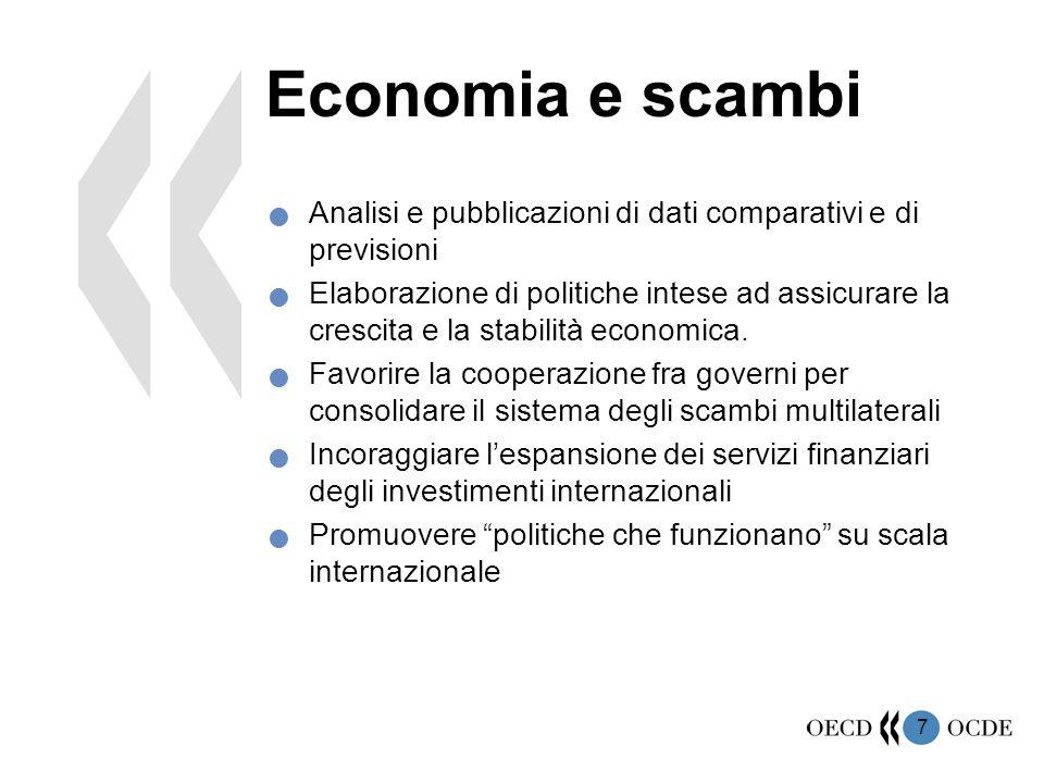7 Economia e scambi Analisi e pubblicazioni di dati comparativi e di previsioni Elaborazione di politiche intese ad assicurare la crescita e la stabil