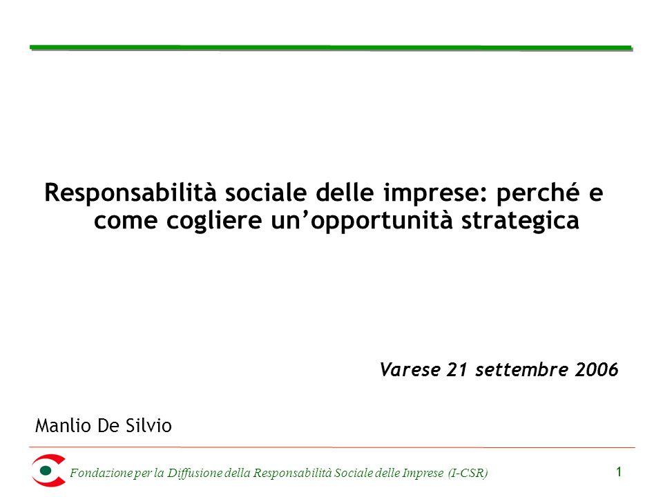Fondazione per la Diffusione della Responsabilità Sociale delle Imprese (I-CSR) 1 Responsabilità sociale delle imprese: perché e come cogliere un'oppo