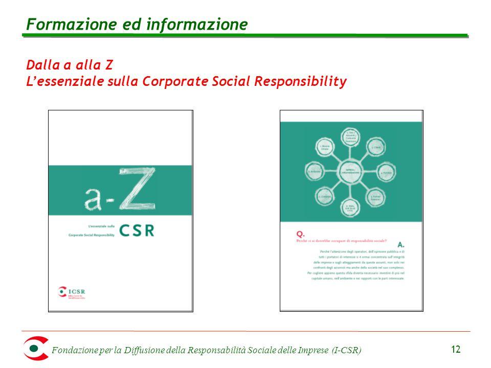 Fondazione per la Diffusione della Responsabilità Sociale delle Imprese (I-CSR) 12 Dalla a alla Z L'essenziale sulla Corporate Social Responsibility F