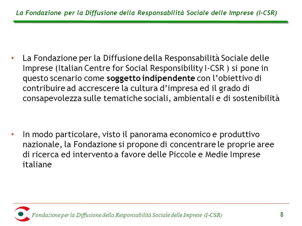 Fondazione per la Diffusione della Responsabilità Sociale delle Imprese (I-CSR) 8 ‣ La Fondazione per la Diffusione della Responsabilità Sociale delle