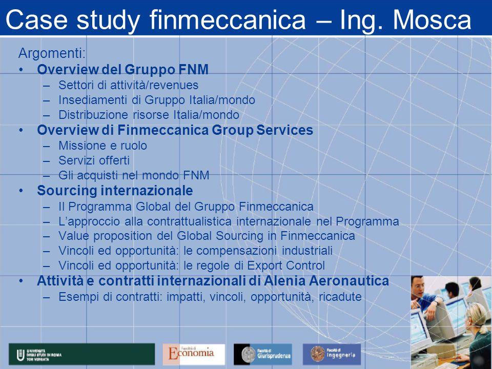 Case study finmeccanica – Ing. Mosca Argomenti: Overview del Gruppo FNM –Settori di attività/revenues –Insediamenti di Gruppo Italia/mondo –Distribuzi