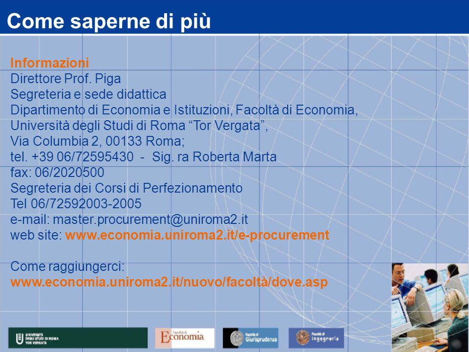 Come saperne di più Informazioni Direttore Prof. Piga Segreteria e sede didattica Dipartimento di Economia e Istituzioni, Facoltà di Economia, Univers