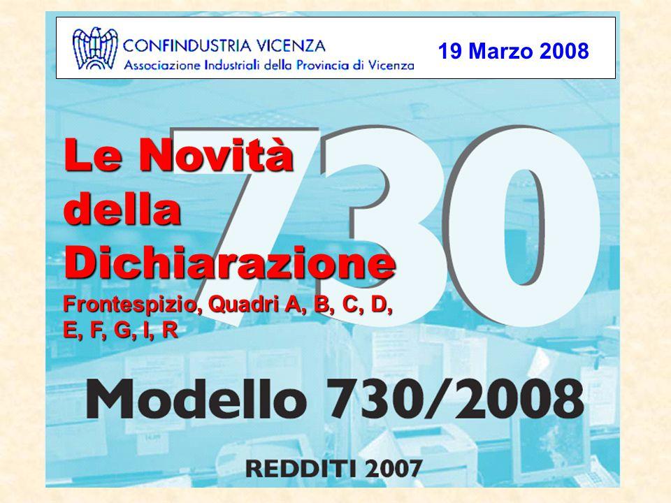 1 Le Novità della Dichiarazione Frontespizio, Quadri A, B, C, D, E, F, G, I, R 19 Marzo 2008