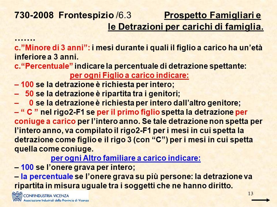 """13 730-2008 Frontespizio /6.3 Prospetto Famigliari e le Detrazioni per carichi di famiglia. ……. c.""""Minore di 3 anni"""": i mesi durante i quali il figlio"""