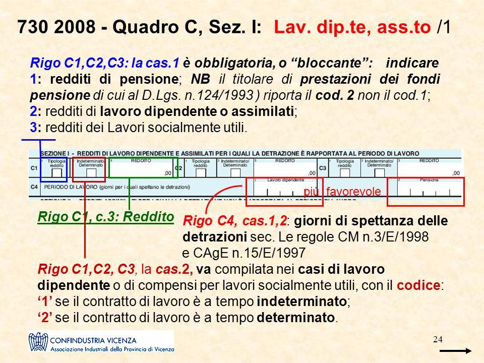 """24 730 2008 - Quadro C, Sez. I: Lav. dip.te, ass.to /1 Rigo C1,C2,C3: la cas.1 è obbligatoria, o """"bloccante"""": indicare 1: redditi di pensione; NB il t"""