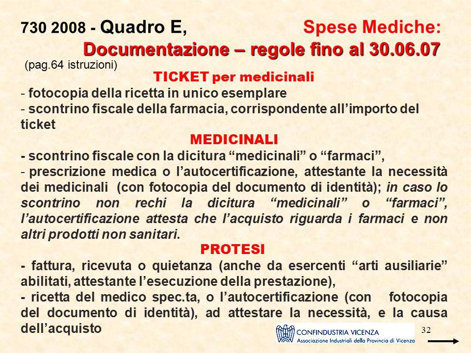 32 Documentazione – regole fino al 30.06.07 730 2008 - Quadro E, Spese Mediche: Documentazione – regole fino al 30.06.07 TICKET per medicinali - fotoc