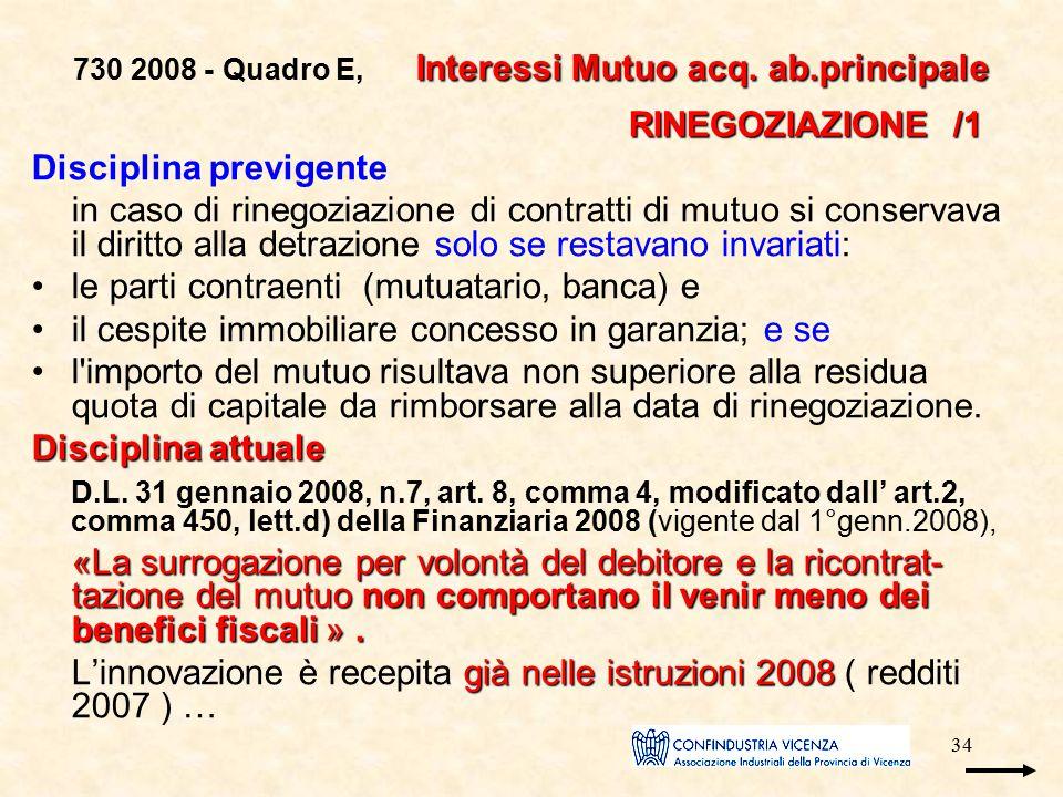 34 Interessi Mutuo acq. ab.principale 730 2008 - Quadro E, Interessi Mutuo acq. ab.principale RINEGOZIAZIONE /1 RINEGOZIAZIONE /1 Disciplina previgent