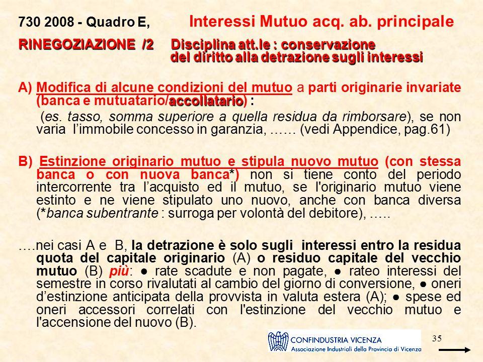 35 730 2008 - Quadro E, Interessi Mutuo acq. ab. principale RINEGOZIAZIONE /2 Disciplina att.le : conservazione del diritto alla detrazione sugli inte