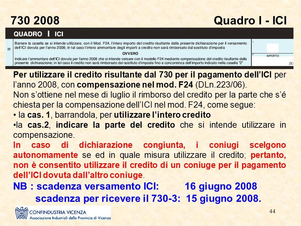 44 730 2008 Quadro I - ICI Per utilizzare il credito risultante dal 730 per il pagamento dell'ICI per l'anno 2008, con compensazione nel mod. F24 (DLn