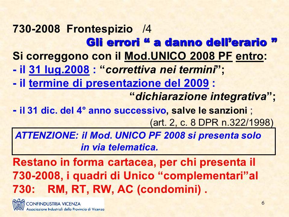 """6 Gli errori """" a danno dell'erario """" 730-2008 Frontespizio /4 Gli errori """" a danno dell'erario """" Si correggono con il Mod.UNICO 2008 PF entro: - il 31"""