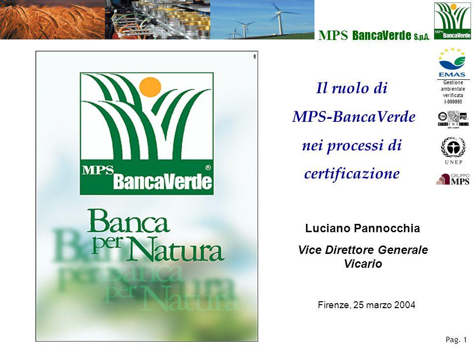 Gestione ambientale verificata I-000098 MPS BancaVerde S.p.A. Pag. 1 Il ruolo di MPS-BancaVerde nei processi di certificazione Luciano Pannocchia Vice