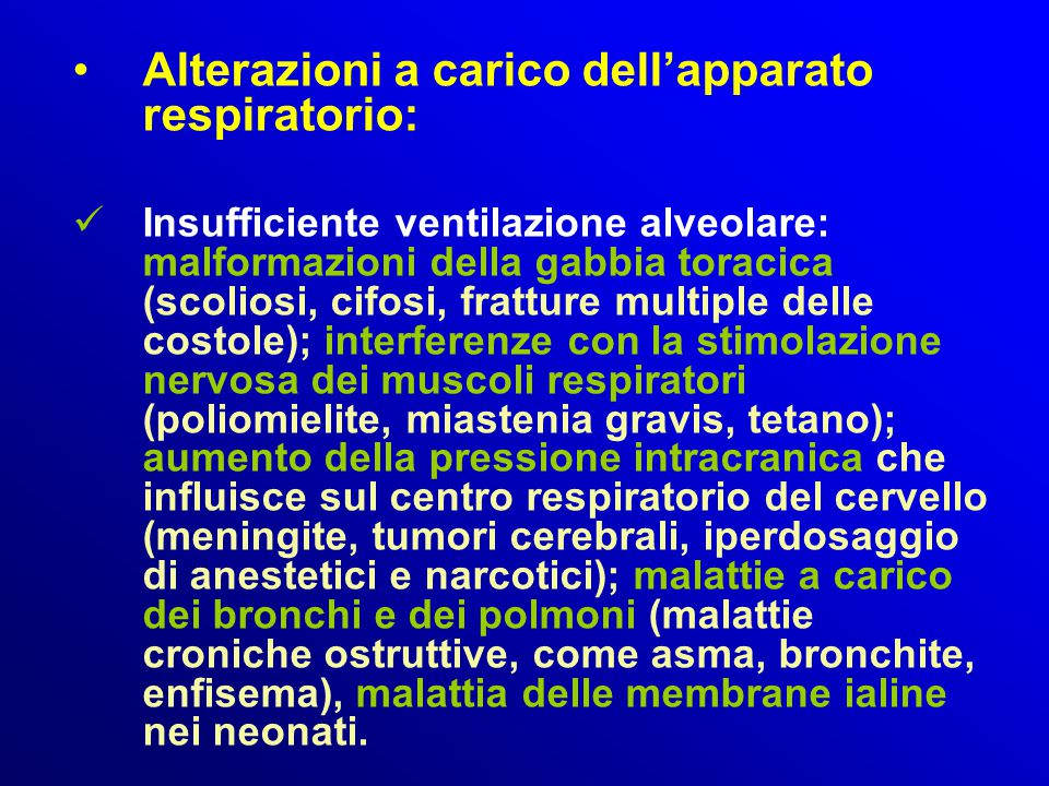 Alterazioni a carico dell'apparato respiratorio: Insufficiente ventilazione alveolare: malformazioni della gabbia toracica (scoliosi, cifosi, fratture