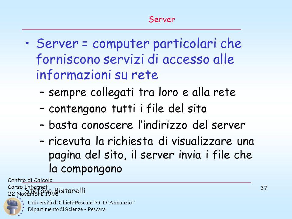 """Centro di Calcolo Corso Internet 22 Novembre 1996 Stefano Bistarelli Università di Chieti-Pescara """"G. D'Annunzio"""" Dipartimento di Scienze - Pescara 37"""