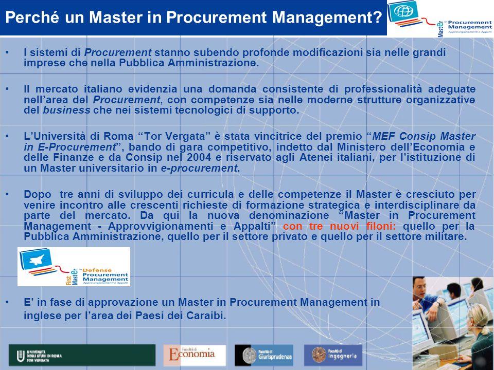 I tre filoni formativi Il Master in Procurement Management, a partire da questa edizione, ha tre filoni formativi:  filone per la Pubblica Amministrazione;  filone per la Difesa;  filone Supply Chain per il settore privato.