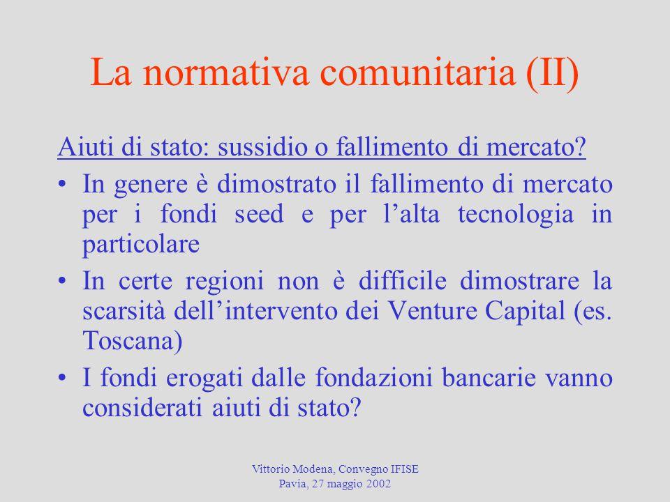 Vittorio Modena, Convegno IFISE Pavia, 27 maggio 2002 La normativa comunitaria (II) Aiuti di stato: sussidio o fallimento di mercato.