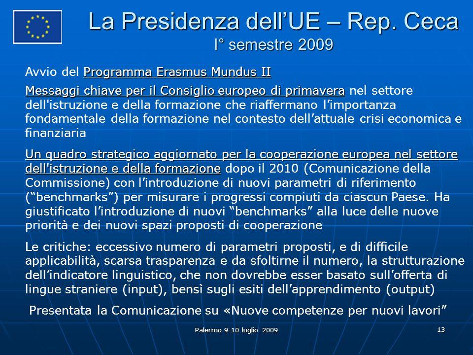 Palermo 9-10 luglio 2009 13 La Presidenza dell'UE – Rep.