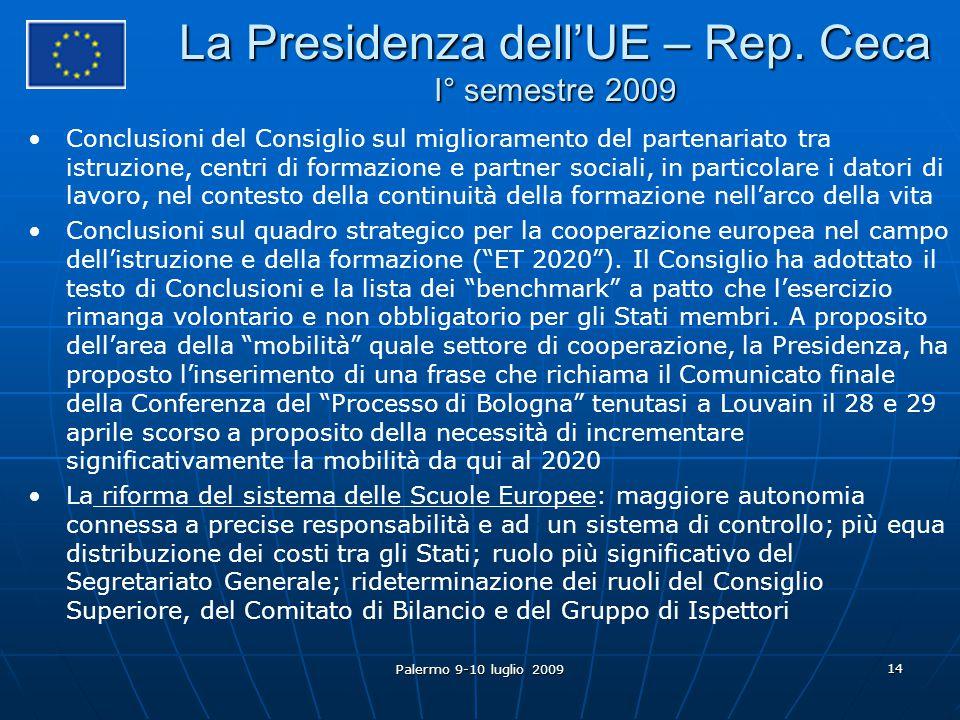 Palermo 9-10 luglio 2009 14 La Presidenza dell'UE – Rep.