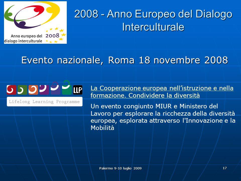 Palermo 9-10 luglio 2009 17 Evento nazionale, Roma 18 novembre 2008 2008 - Anno Europeo del Dialogo Interculturale La Cooperazione europea nell'istruzione e nella formazione.