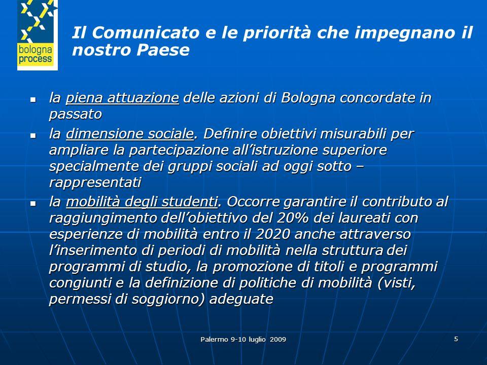 Palermo 9-10 luglio 2009 5 la piena attuazione delle azioni di Bologna concordate in passato la piena attuazione delle azioni di Bologna concordate in passato la dimensione sociale.