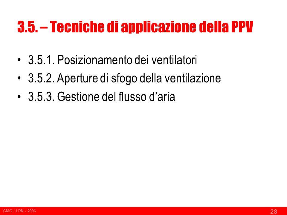 GMG / LRN - 2006 28 3.5.– Tecniche di applicazione della PPV 3.5.1.