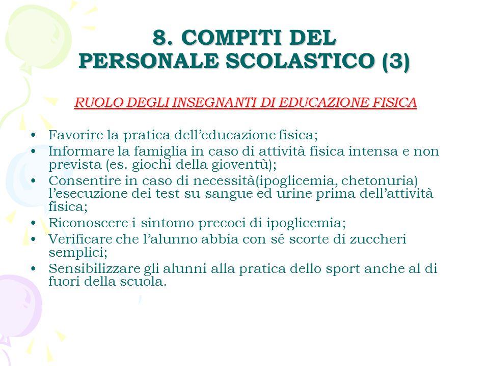 8. COMPITI DEL PERSONALE SCOLASTICO (3) RUOLO DEGLI INSEGNANTI DI EDUCAZIONE FISICA Favorire la pratica dell'educazione fisica; Informare la famiglia
