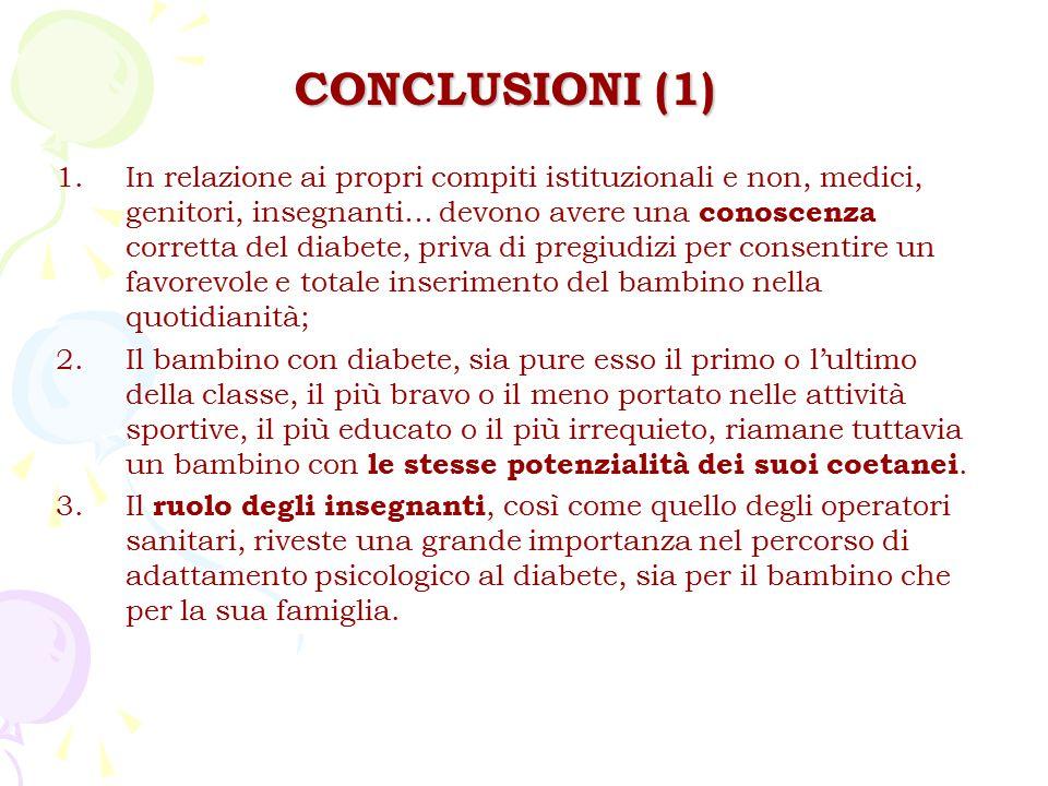 1.In relazione ai propri compiti istituzionali e non, medici, genitori, insegnanti… devono avere una conoscenza corretta del diabete, priva di pregiud