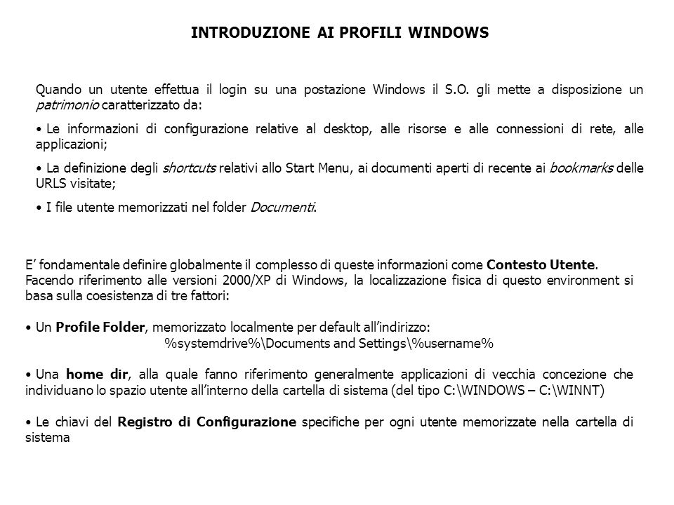ROAMING WINDOWS PROFILES A questo punto è lecito chiedersi se sia possibile collocare il Contesto Utente su un server in modo che sia sempre disponibile lo stesso windows environment dovunque e comunque si faccia login.