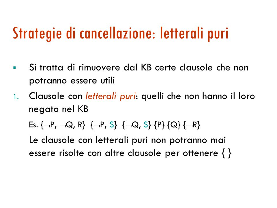 Esempio di albero SLD per Antenato(lia, mark)  A(lia, mark) :-G(lia, mark) :-G(lia, Z 1 ), A(Z 1, mark) Z 1 nuova variabile :-P(lia, mark) :-M(lia, mark) :-P(lia, Z 2 ), A(Z 2, mark) :-M(lia, Z 2 ), A(Z 2, mark) { } con {Z 2 /gio} :- A(gio, mark) :-G(gio, mark) :-G(gio, Z 3 ), A(Z 3, mark) :-P(gio, mark) :-M(gio, mark) { } 3 4 121 2 7 3 4 1 2 5 3…3… 4…4… fail success fail