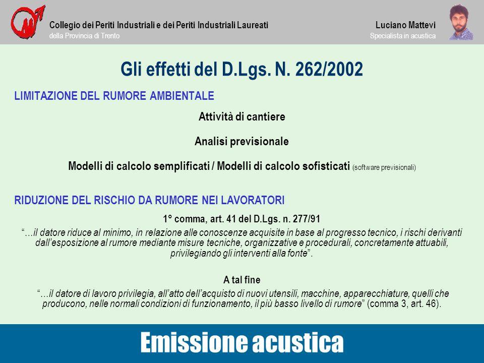 Gli effetti del D.Lgs. N. 262/2002 Collegio dei Periti Industriali e dei Periti Industriali Laureati della Provincia di Trento Luciano Mattevi Special