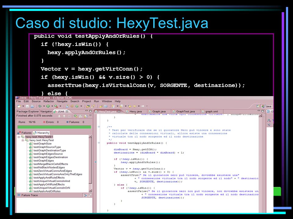 public void testApplyAndOrRules() { if (!hexy.isWin()) { hexy.applyAndOrRules(); } Vector v = hexy.getVirtConn(); if (hexy.isWin() && v.size() > 0) { assertTrue(hexy.isVirtualConn(v, SORGENTE, destinazione)); } else {...