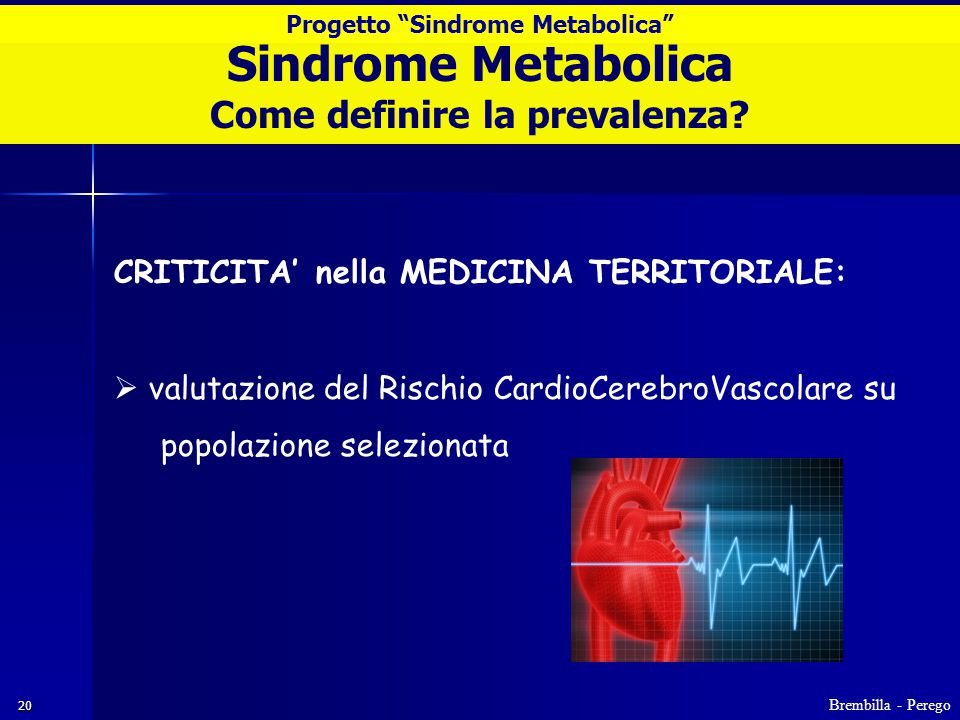 20 Sindrome Metabolica Come definire la prevalenza.