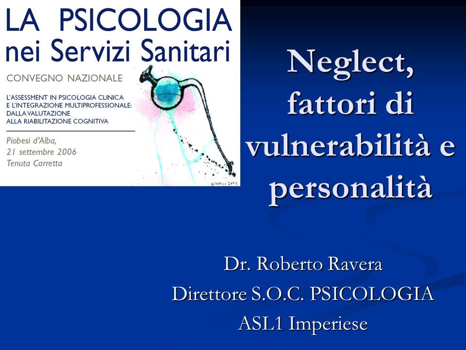 Neglect, fattori di vulnerabilità e personalità Dr.