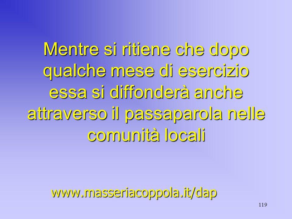119 Mentre si ritiene che dopo qualche mese di esercizio essa si diffonderà anche attraverso il passaparola nelle comunità locali www.masseriacoppola.it/dap