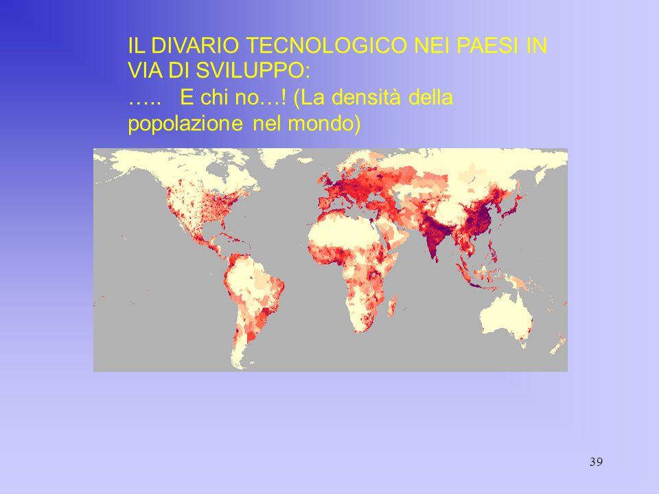 39 IL DIVARIO TECNOLOGICO NEI PAESI IN VIA DI SVILUPPO: …..