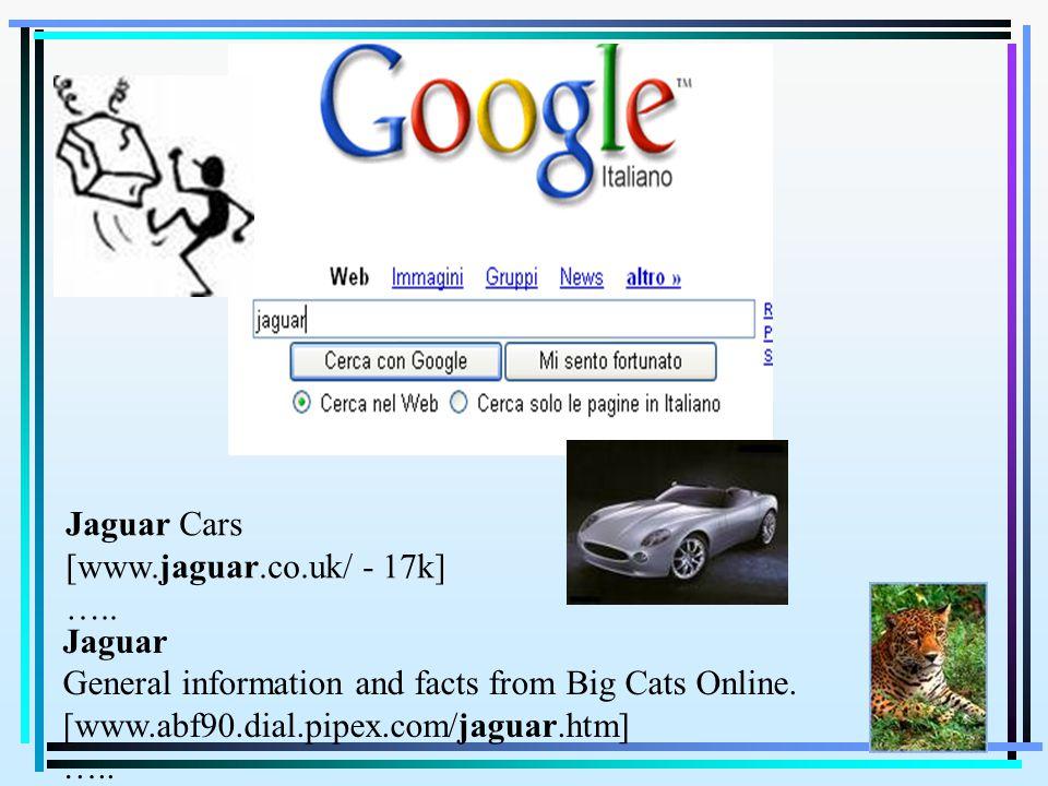 Jaguar Cars [www.jaguar.co.uk/ - 17k] ….. Jaguar General information and facts from Big Cats Online. [www.abf90.dial.pipex.com/jaguar.htm] …..