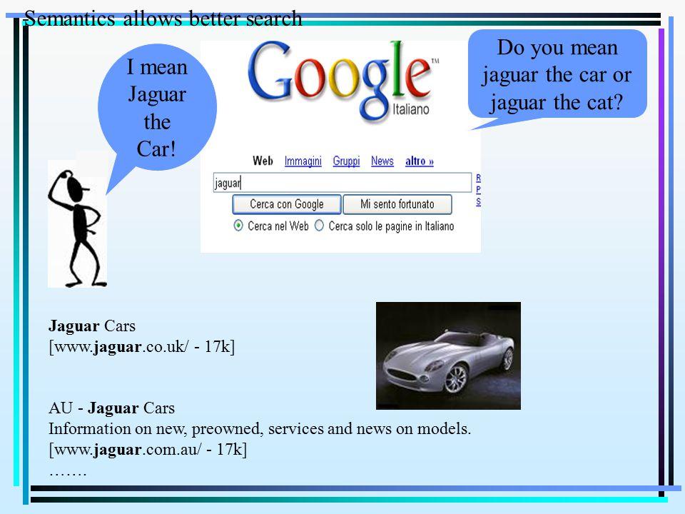Jaguar Cars [www.jaguar.co.uk/ - 17k] AU - Jaguar Cars Information on new, preowned, services and news on models. [www.jaguar.com.au/ - 17k] ……. Seman